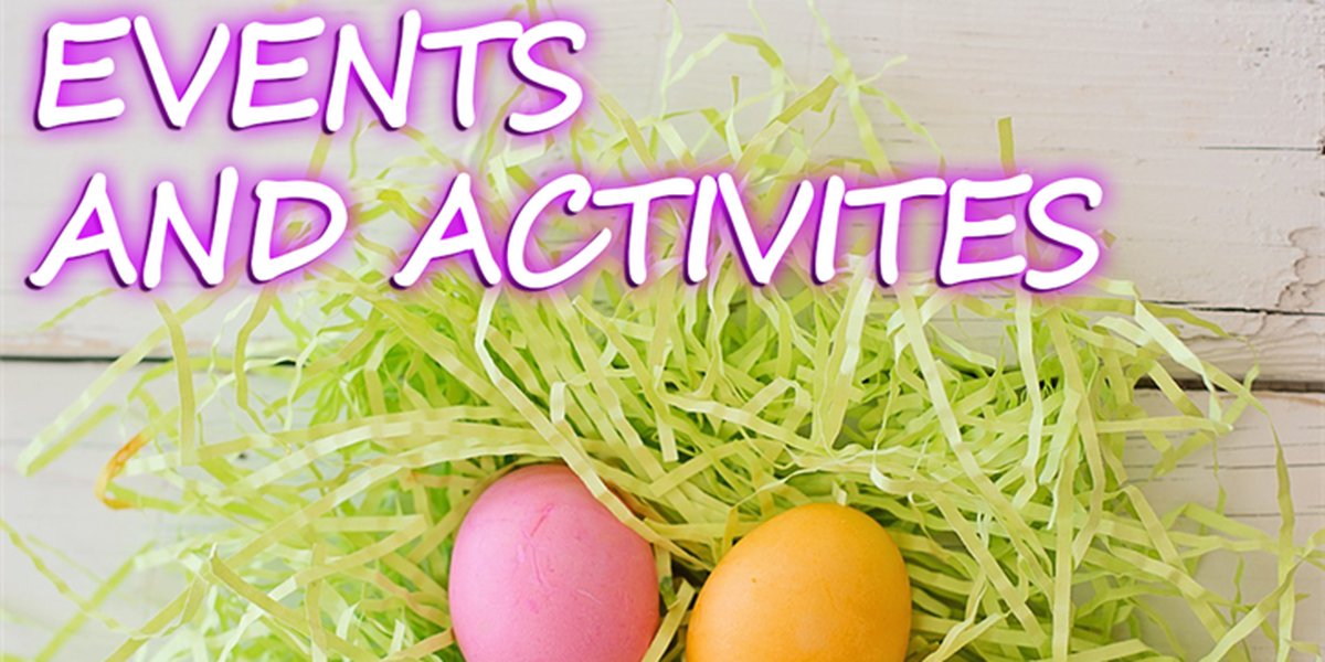 Easter weekend activities and events