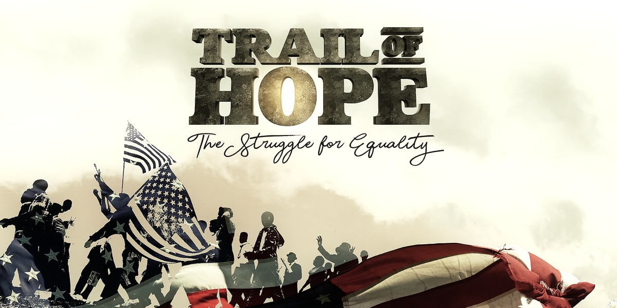 Trail Of Hope - The Struggle For Equality