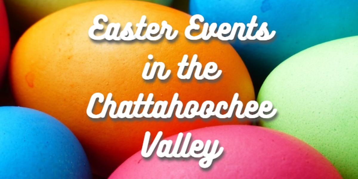 LIST: Easter events in the Chattahoochee Valley
