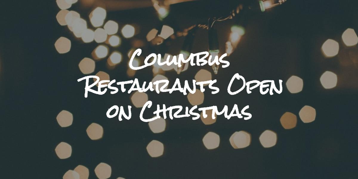 List: Columbus restaurants open on Christmas Day