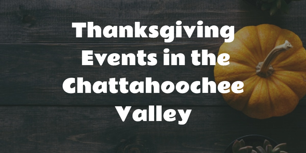 LIST: Thanksgiving events around the Chattahoochee Valley